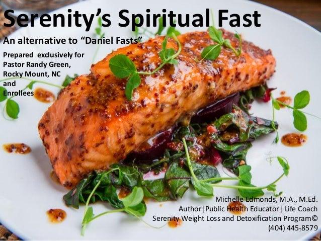 "Serenity's Spiritual Fast An alternative to ""Daniel Fasts"" Michelle Edmonds, M.A., M.Ed. Author|Public Health Educator| Li..."