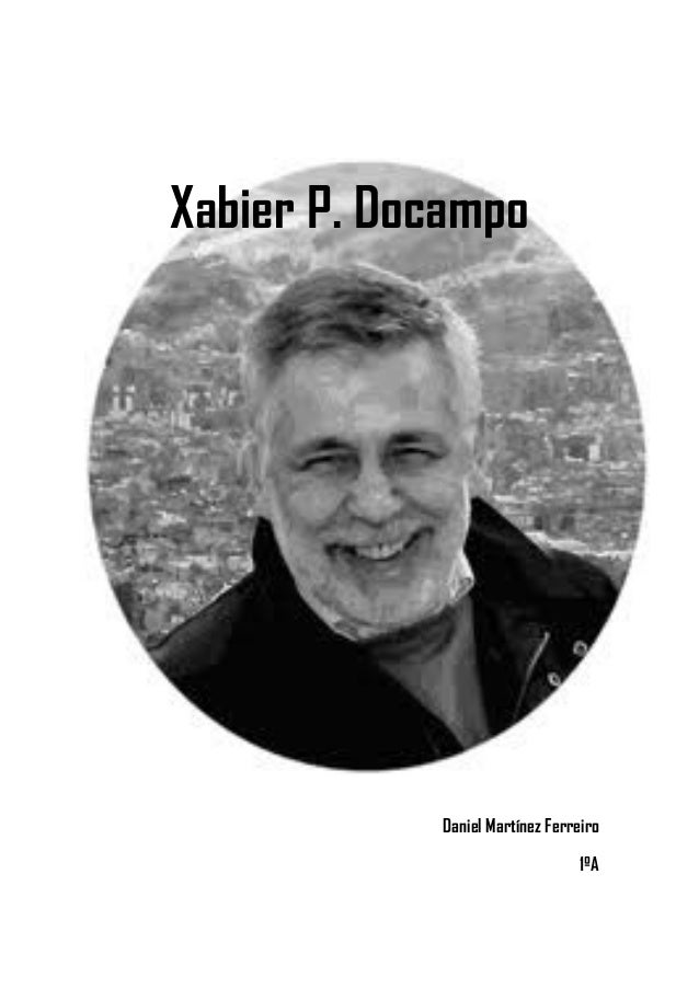 Xabier P. Docampo            Daniel Martínez Ferreiro                                 1ºA