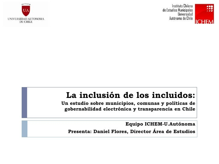 La inclusión de los incluidos:Un estudio sobre municipios, comunas y políticas de gobernabilidad electrónica y transparenc...