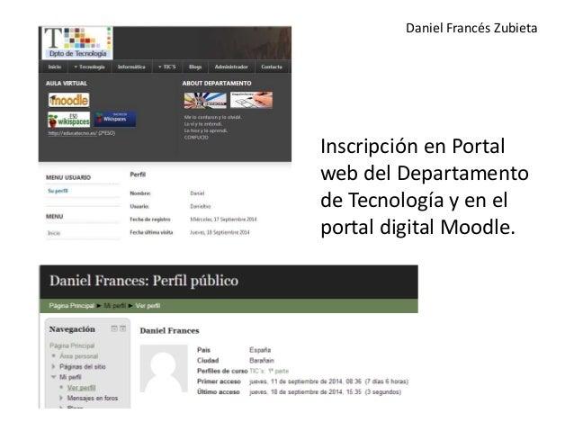 Daniel Francés Zubieta  Inscripción en Portal  web del Departamento  de Tecnología y en el  portal digital Moodle.