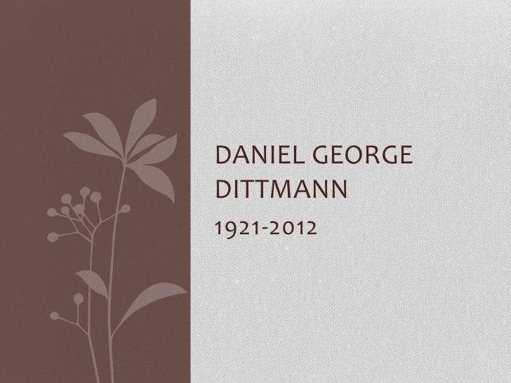 DANIEL GEORGEDITTMANN1921-2012