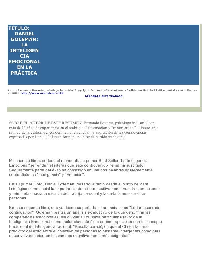 TÍTULO:   DANIEL GOLEMAN:     LA INTELIGEN     CIAEMOCIONAL    EN LA PRÁCTICAAutor: Fernando Pozueta, psicólogo industrial...