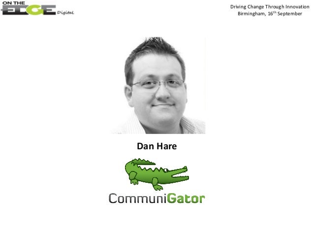 Dan Hare Driving Change Through Innovation Birmingham, 16th September