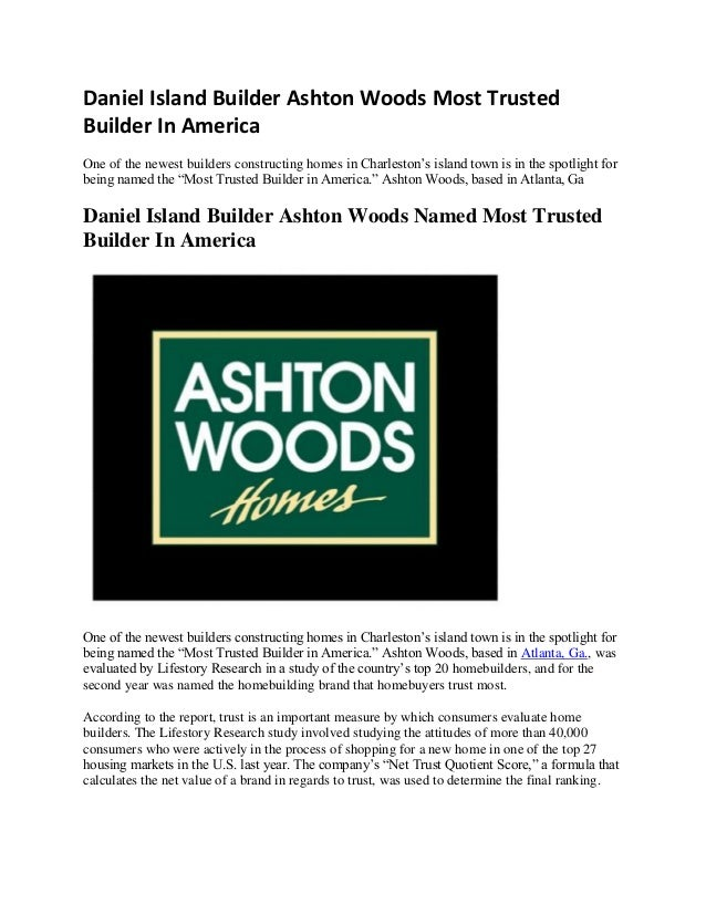 Daniel island builder ashton woods most trusted builder in america