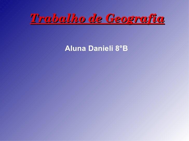 Trabalho de Geografia Aluna Danieli 8°B
