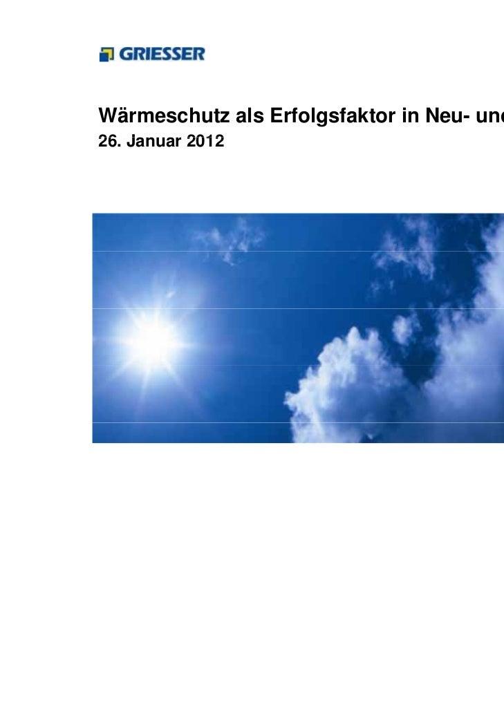 Wärmeschutz als Erfolgsfaktor in Neu- und Umbauten26. Januar26 Jan ar 2012