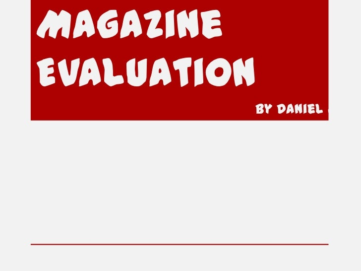 Music Magazine Evaluation <br />By Daniel Jay <br />