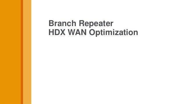 Branch RepeaterHDX WAN Optimization