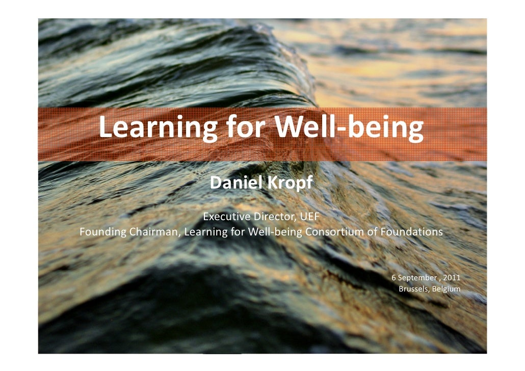 Learning for Well-being                        Daniel Kropf                      Executive Director, UEFFounding Chairman,...