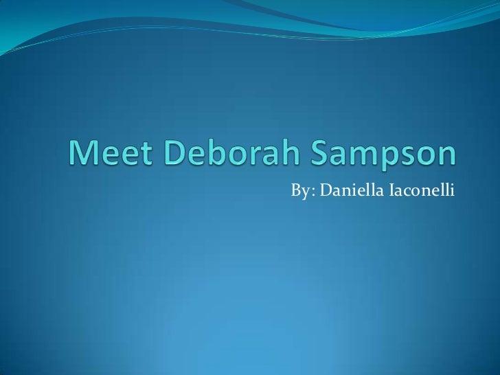 Meet Deborah Sampson<br />By: Daniella Iaconelli<br />