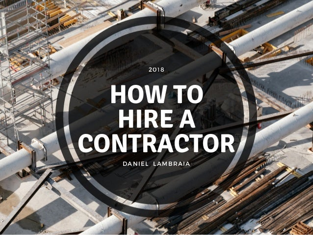 DANIEL  LAMBRAIA 2018 HOW TO HIRE A CONTRACTOR