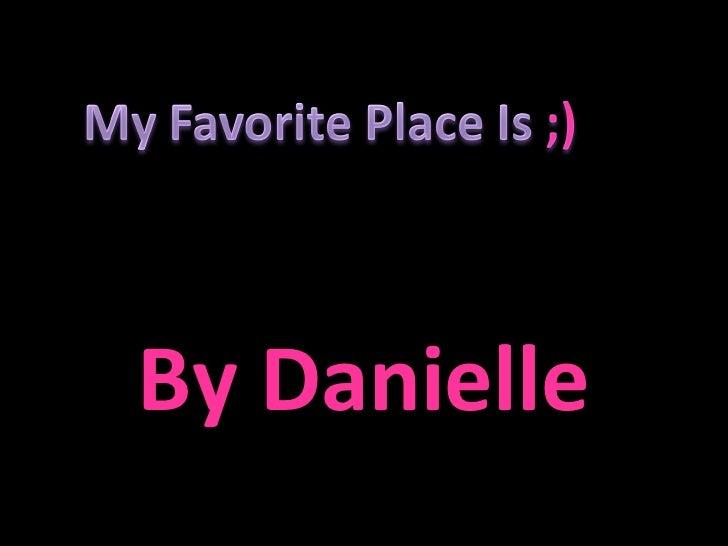 By Danielle