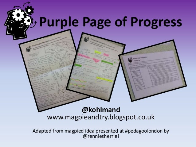 Purple Page of Progress @kohlmand www.magpieandtry.blogspot.co.uk Adapted from magpied idea presented at #pedagoolondon by...