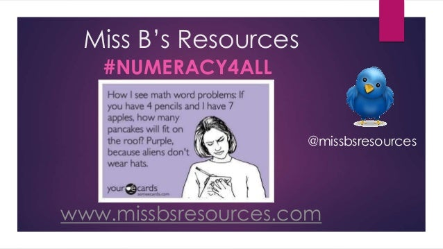 Miss B's Resources #NUMERACY4ALL www.missbsresources.com @missbsresources