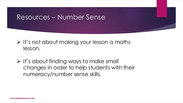 Resources – Number Sense  It's not about making your lesson a maths lesson.  It's about finding ways to make small chang...