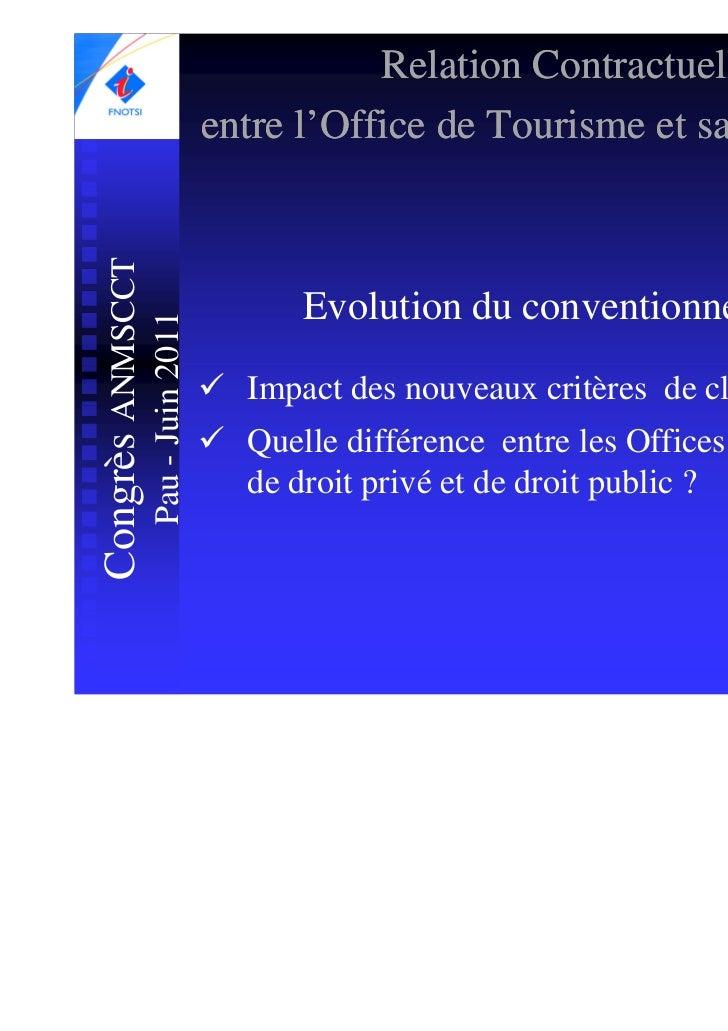 Relation ContractuelleCongrès ANMSCCT                     entre l'Office de Tourisme et sa Collectivité                   ...