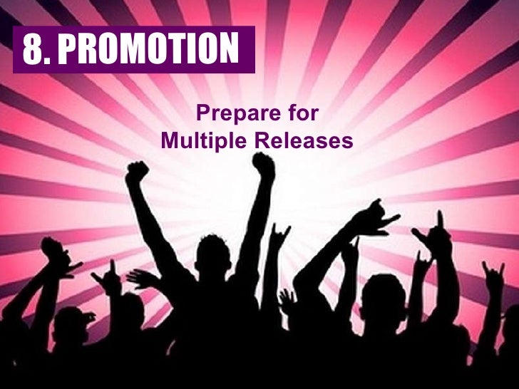 Prepare for Multiple Releases 8. PROMOTION