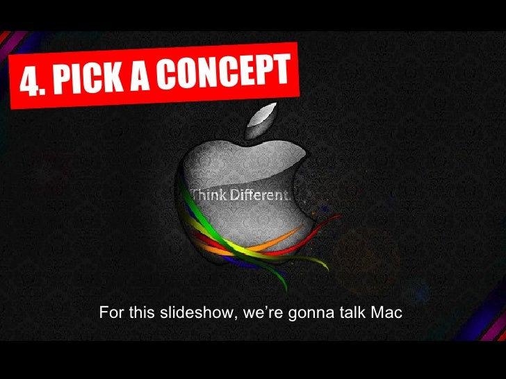 Understand What Makes Apps Successful 4. PICK A CONCEPT For this slideshow, we're gonna talk Mac