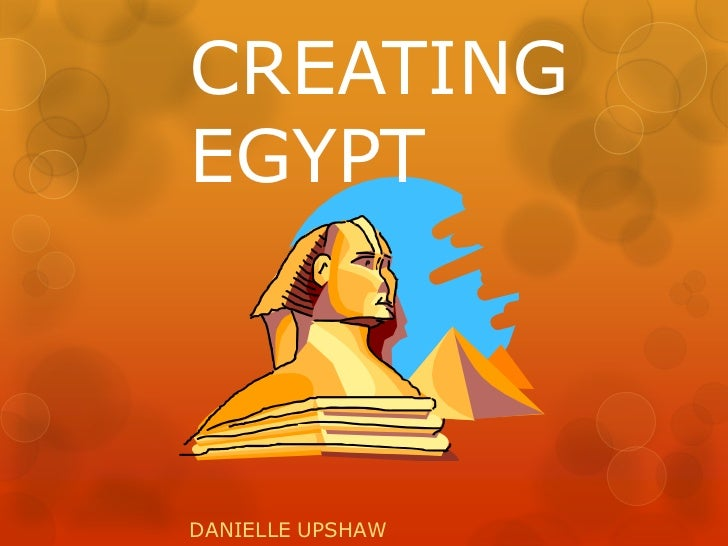 CREATING EGYPT<br />DANIELLE UPSHAW <br />