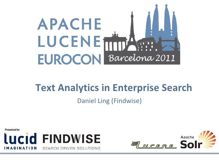 Text Analytics in Enterprise Search         Daniel Ling (Findwise)