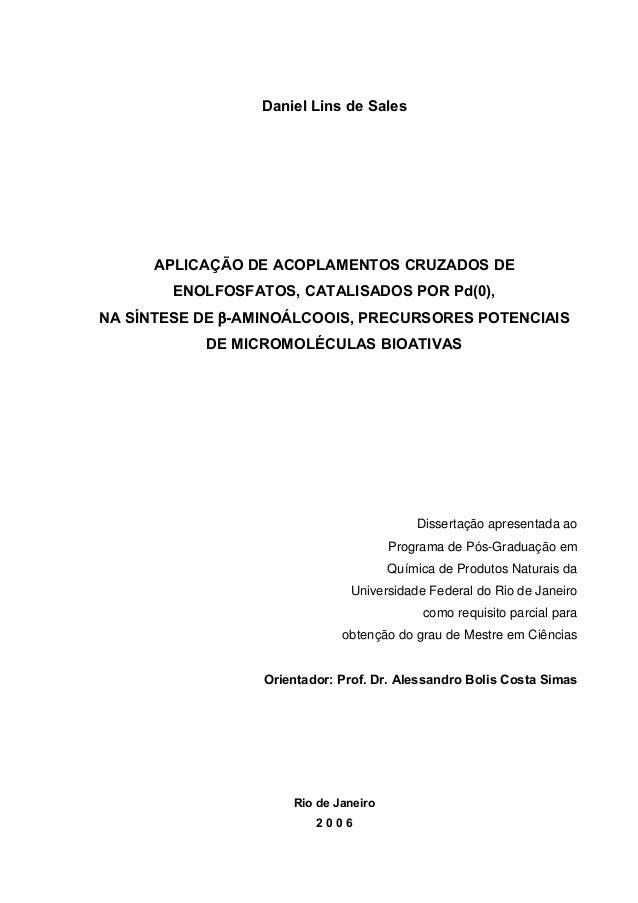 Daniel Lins de Sales APLICAÇÃO DE ACOPLAMENTOS CRUZADOS DE ENOLFOSFATOS, CATALISADOS POR Pd(0), NA SÍNTESE DE -AMINOÁLCOO...