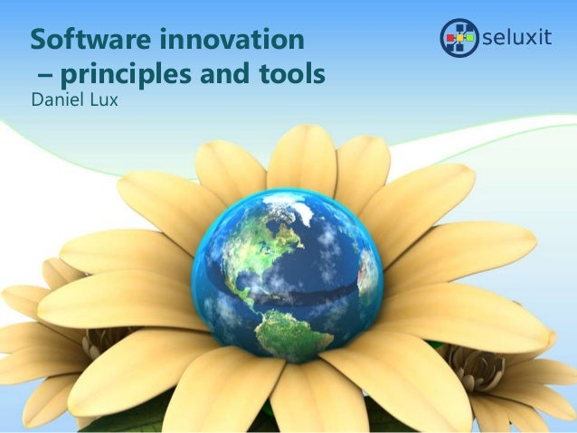 Software innovation– principles and toolsDaniel Lux