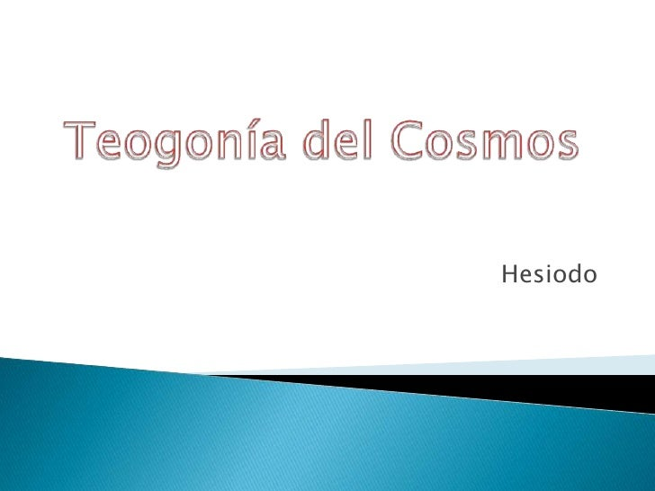 Hesiodo<br />Teogonía del Cosmos<br />