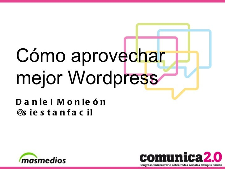 Cómo aprovechar  mejor Wordpress Daniel Monleón @siestanfacil
