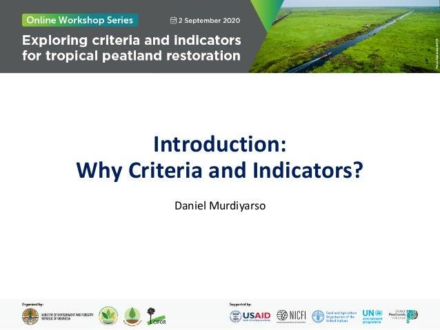 Introduction: Why Criteria and Indicators? Daniel Murdiyarso