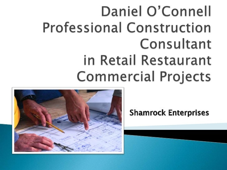 Daniel O'ConnellProfessional Construction Consultant in Retail Restaurant Commercial Projects <br />Shamrock Enterprises <...