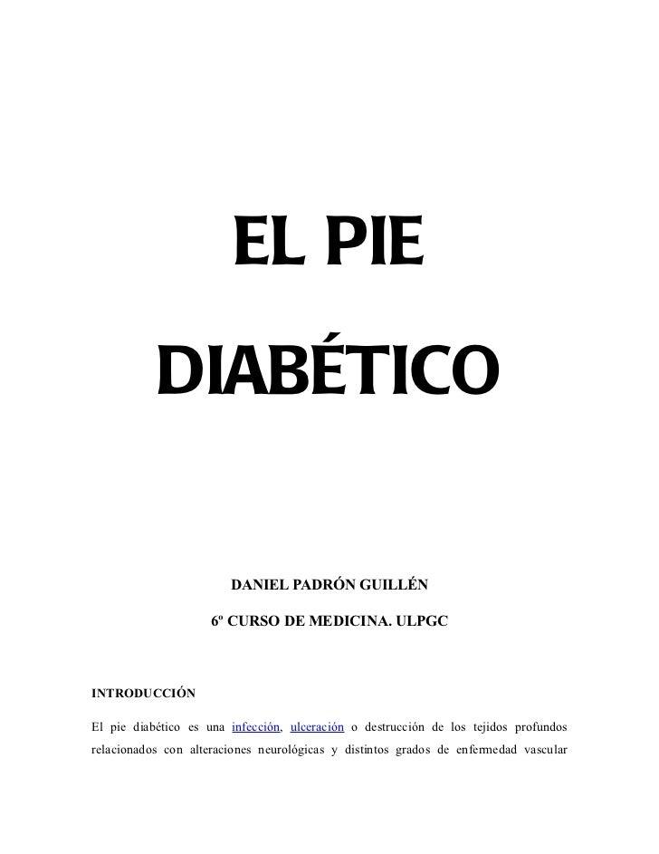 EL PIE           DIABÉTICO                        DANIEL PADRÓN GUILLÉN                     6º CURSO DE MEDICINA. ULPGCINT...