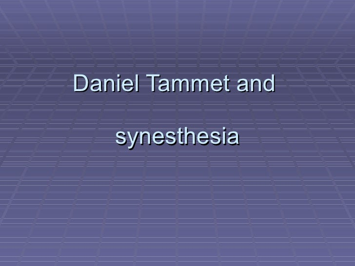 Daniel Tammet and  synesthesia