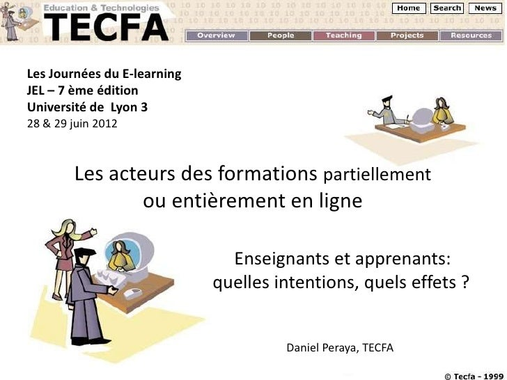 Les Journées du E-learningJEL – 7 ème éditionUniversité de Lyon 328 & 29 juin 2012        Les acteurs des formations parti...