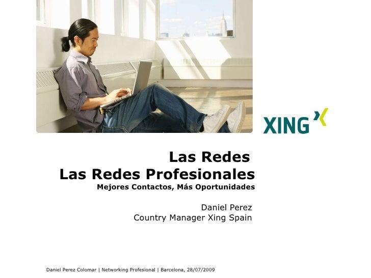 Las Redes  Las Redes Profesionales Mejores Contactos, Más Oportunidades Daniel   Perez Country Manager Xing Spain