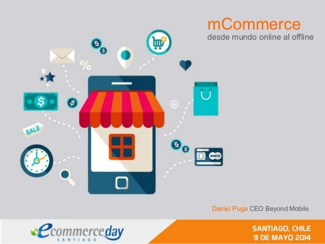 mCommerce desde mundo online al offline Daniel Puga CEO Beyond Mobile