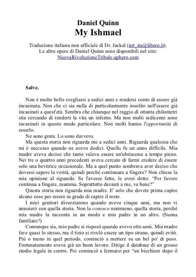 Daniel Quinn                            My Ishmael     Traduzione italiana non ufficiale di Dr. Jackal (nrt_ita@libero.it)...
