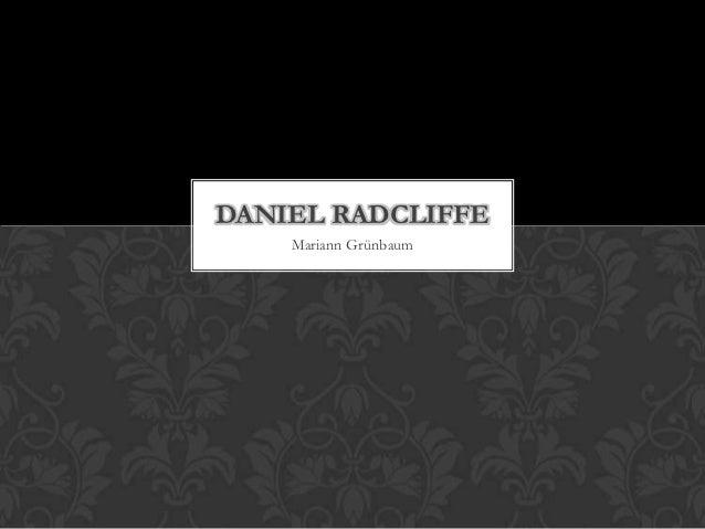 DANIEL RADCLIFFE    Mariann Grünbaum