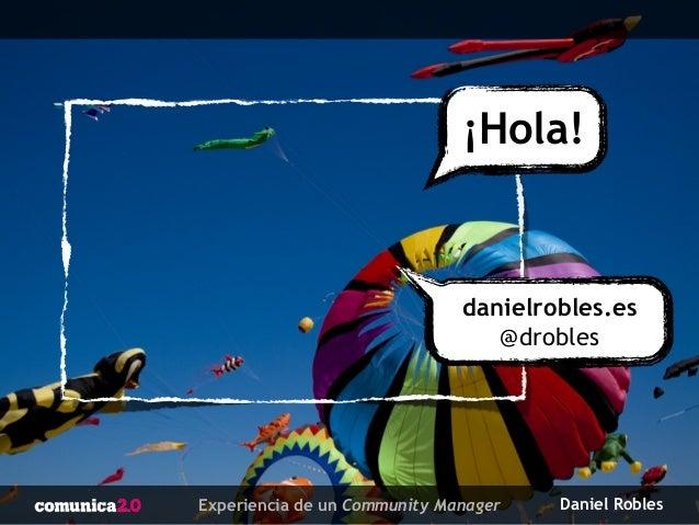 """Experiencia de un Community Manager"" - Congreso Comunica 2.0 Gandía (comunica2gandia) Slide 2"