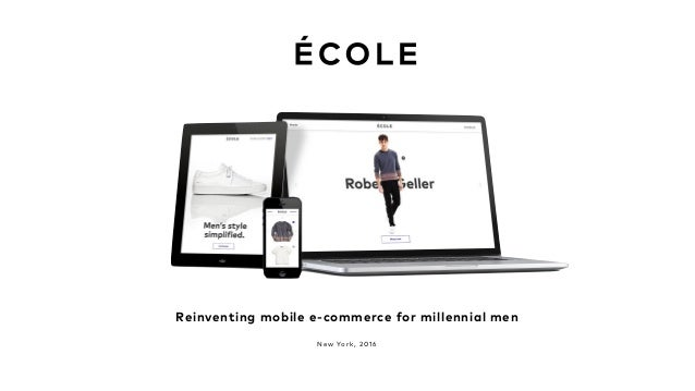 Reinventing mobile e-commerce for millennial men New York , 2016