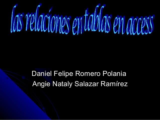 Daniel Felipe Romero PolaniaDaniel Felipe Romero Polania Angie Nataly Salazar RamírezAngie Nataly Salazar Ramírez