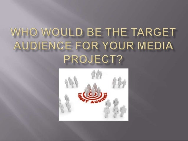  A Target audience is a specific group of peoplethat are attracted to a niche market. Target Audiences can also be a gro...