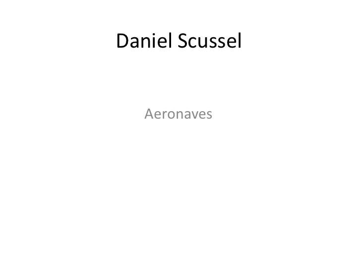 Daniel Scussel<br />Aeronaves<br />