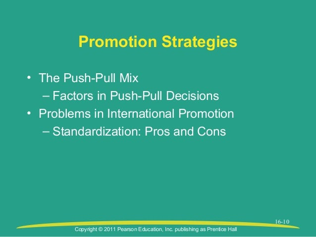 international promotion strategies the push pull mix (pull) and reseller (push)  need to design a communications strategy, that integrates the promotion mix:  international services marketing the global .