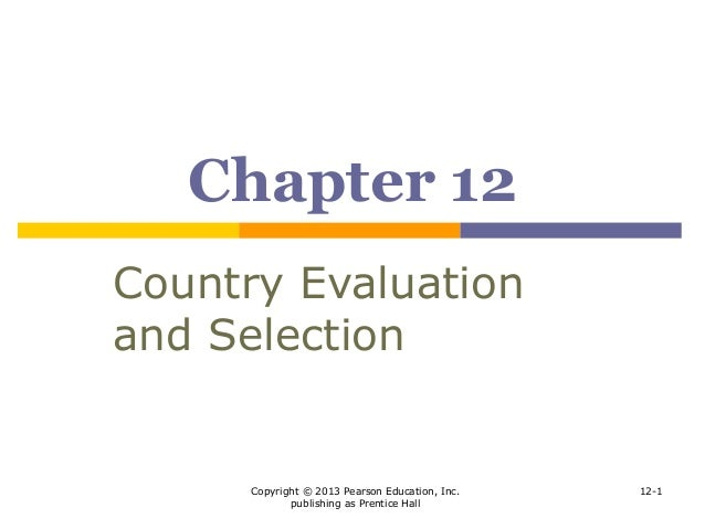 country evaluation and selection Impact evaluation assesses the changes that can be attributed to a particular intervention they may involve selection of individuals or communities into treatment and comparison groups region or country.