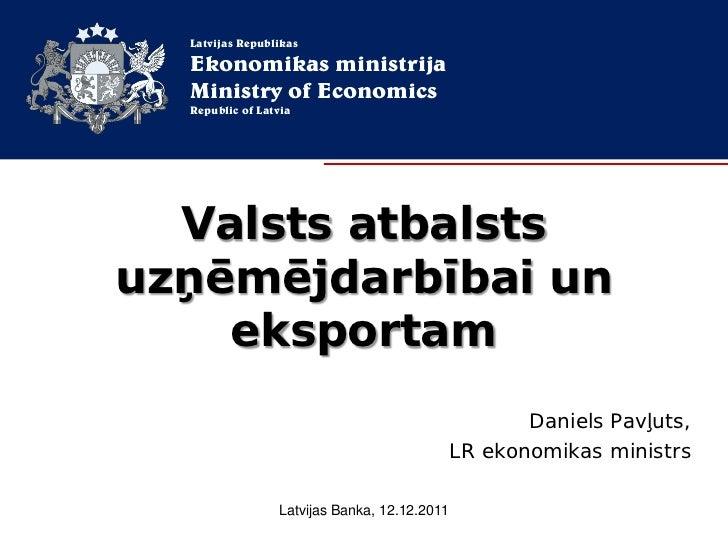 Latvijas Republikas  Ekonomikas ministrija  Ministry of Economics  Republic of Latvia  Valsts atbalstsuzņēmējdarbībai un  ...