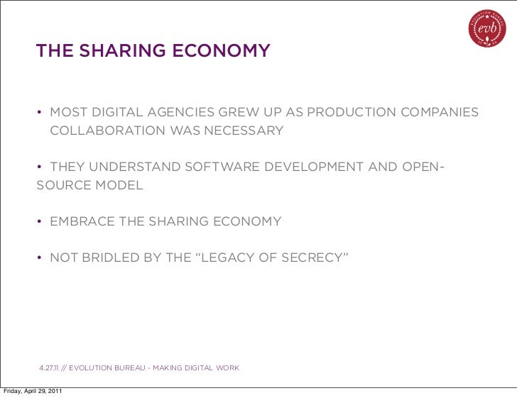 THE SHARING ECONOMY            • MOST DIGITAL AGENCIES GREW UP AS PRODUCTION COMPANIES              COLLABORATION WAS NECE...