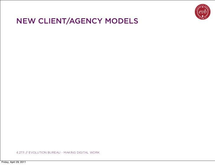NEW CLIENT/AGENCY MODELS               03.04.10 // ORBIT // ORBIT BOULDER DIGITAL CAMPAIGN             4.27.11 // EVOLUTIO...