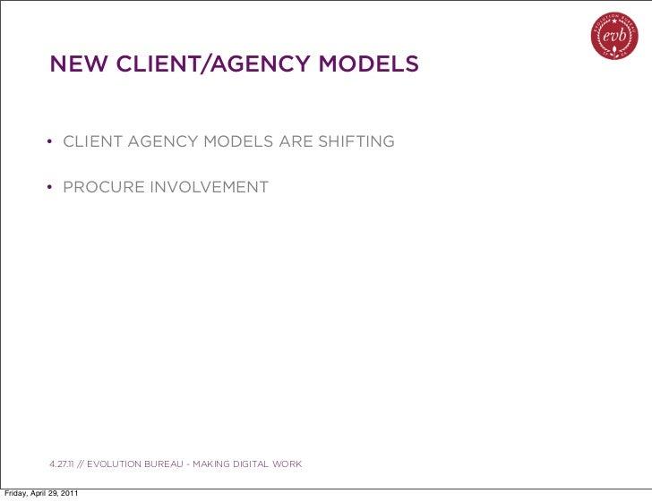 NEW CLIENT/AGENCY MODELS            • CLIENT AGENCY MODELS ARE SHIFTING            • PROCURE INVOLVEMENT               03....