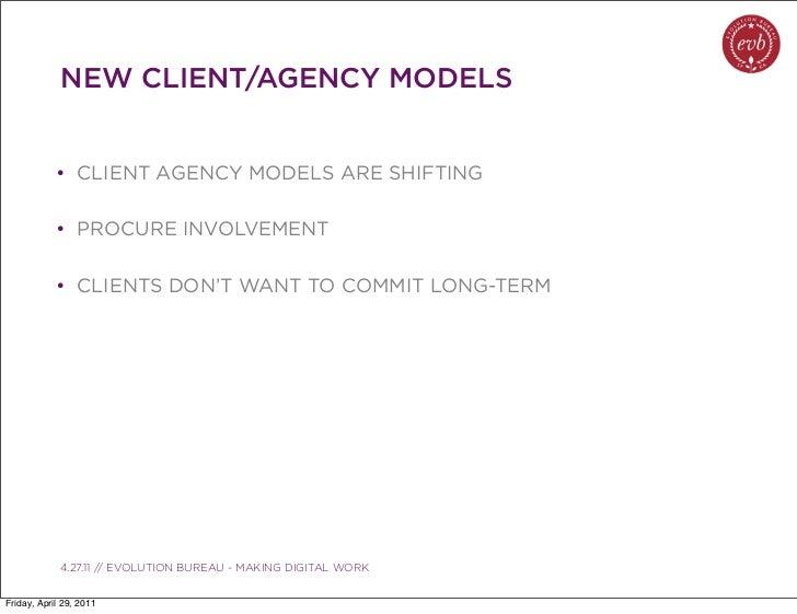 NEW CLIENT/AGENCY MODELS            • CLIENT AGENCY MODELS ARE SHIFTING            • PROCURE INVOLVEMENT            • CLIE...