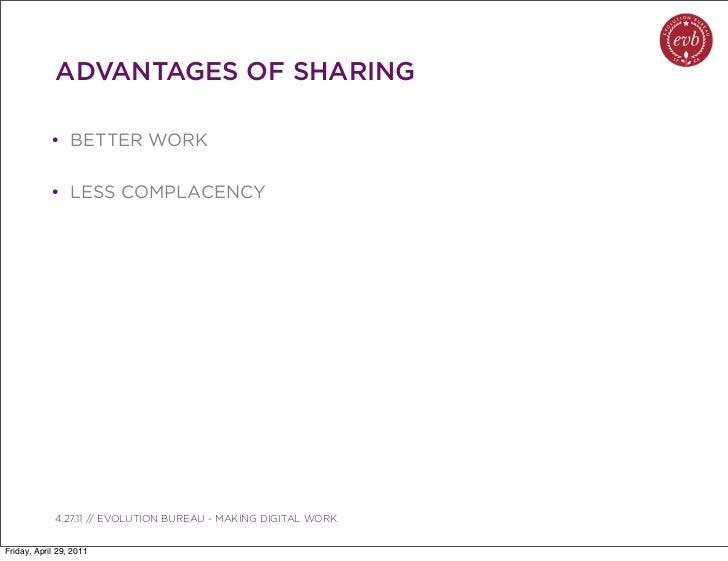 ADVANTAGES OF SHARING            • BETTER WORK            • LESS COMPLACENCY               03.04.10 // ORBIT // ORBIT BOUL...